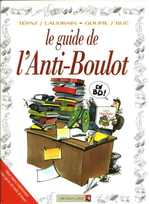 L Guide by Le Guide 15 Le Guide De L Anti Boulot