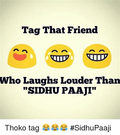 Tag A Friend Meme - tag that friend who laughs louder than sidhu paaji thoko