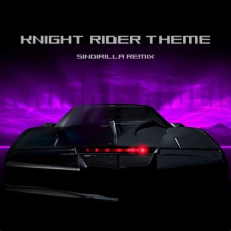 theme music knight rider knight rider theme sindirilla house remix free download