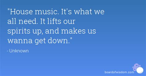 house music quotes house music quotes www pixshark com images galleries with a bite