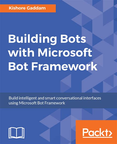 developing bots with microsoft bots framework create intelligent bots using ms bot framework and azure cognitive services books building bots with microsoft bot framework pdf ebook
