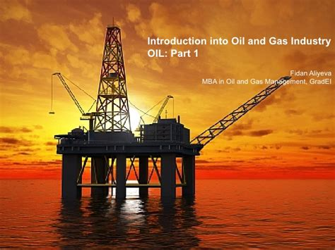 Mba For Energy Industry by Introduction Into And Gas Industry Part 1
