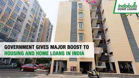 government gives major boost to housing and home loans in