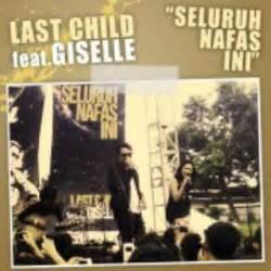 download mp3 last child download lagu last child feat giselle seluruh nafas ini