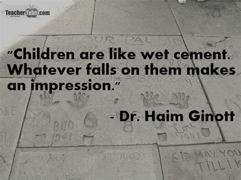 quot children are like wet cement whatever falls on them