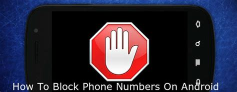 how to block your number on android how to block phone numbers on android 5 painless methods