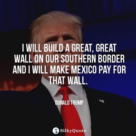 donald trump quotes on the wall donald trump quotes i will build a great great wall on