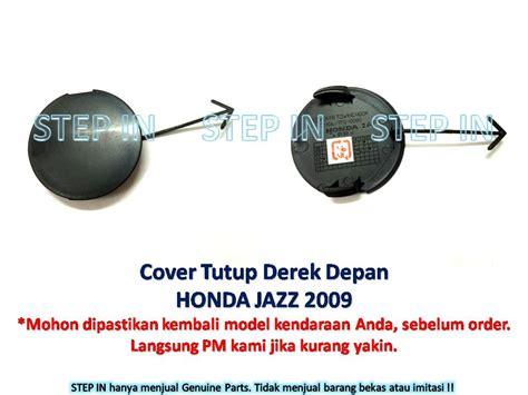 Towing Universal Towing Derek Kain Towing Depan Mobil jual honda jazz 71104 tf0 000 tutup derek depan cover towing hook front step in