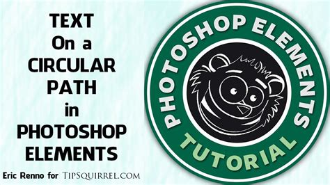 adobe photoshop round logo tutorial text on a circular path in photoshop elements youtube