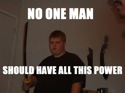 Power Meme - image 171665 no one trailer should have all this