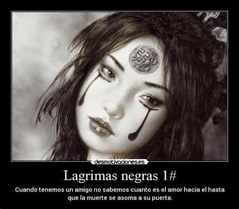 Imagenes Lagrimas Negras | lagrimas negras 1 desmotivaciones