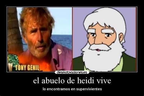 Memes De Heidi - el abuelo de heidi vive desmotivaciones