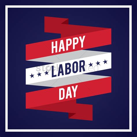 Happy Labor Day by Happy Labor Day Design Vector Image 1557727 Stockunlimited