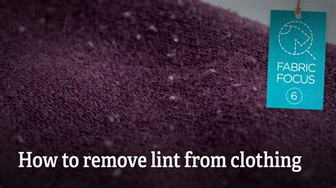 fabric focus how to remove lint from clothing love your