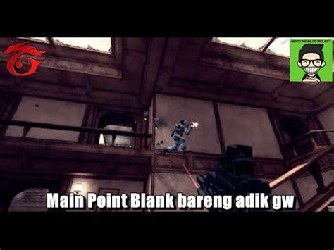 Stop Rgr Lama Suzuki1109 1 point blank indonesia bareng adik gw
