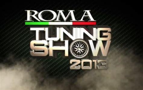 come arrivare a porte di roma roma tuning show prezzi biglietti e come arrivare roma