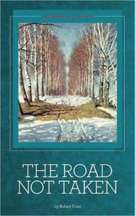 taking the road less traveled books the road not taken and other poems robert by