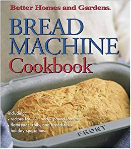 better homes and gardens bread recipies bread machine cookbook better homes gardens better homes and gardens books jan miller