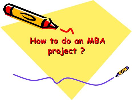 Mba Project by How To Do An Mba Project