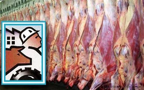 paritarias industria de la carne noticias 2016 trabajadores de la industria de la carne van al paro el