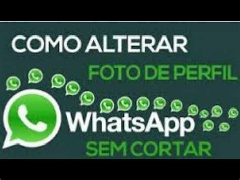 imagenes para perfil whatsapp goticas como alterar sem cortar a foto do perfil whatsapp youtube