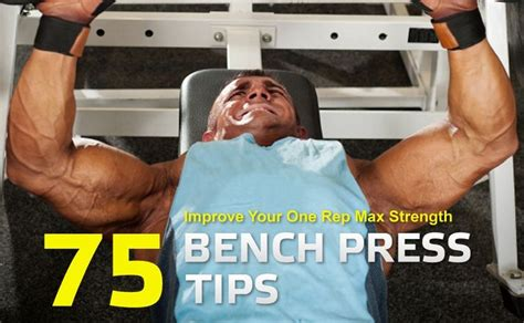 how to find your max bench 75 bench press tips improve your one rep max strength