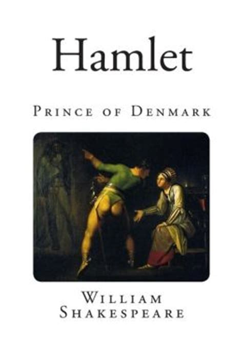 hamlet prince of denmark 0521532523 hamlet prince of denmark by william shakespeare 9781500789534 paperback barnes noble