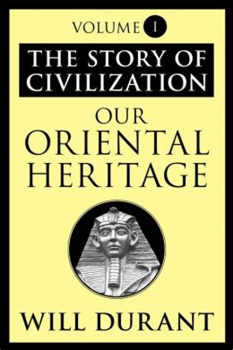 civilization is not yet civilized books our heritage the story of civilization volume i