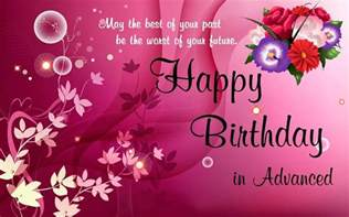 advance happy birthday wishes birthday greetings sms messages
