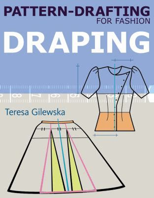 pattern drafting dvd pattern drafting for fashion draping by teresa gilewska