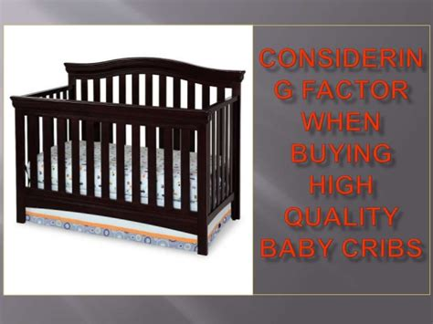 Where Can I Buy A Baby Crib by Considering Factor When Buying High Quality Baby Cribs