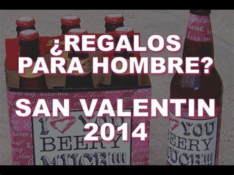 el hombre de san 8401499534 ideas de regalos para hombre para san valentin 2014 youtube