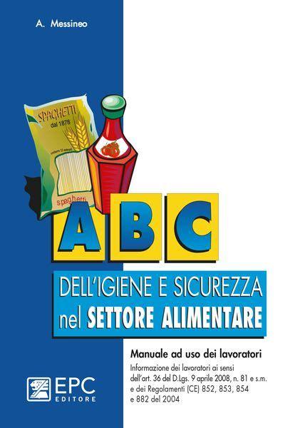 manuale di igiene e sicurezza alimentare manuale dell igiene e sicurezza nel settore alimentare epc