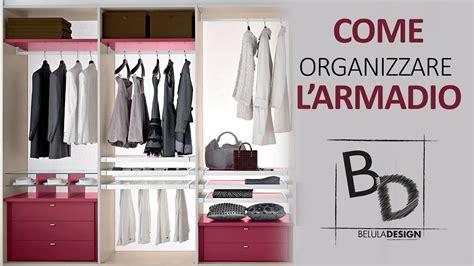 organizzare armadio come organizzare l armadio belula design