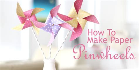 How To Make Paper Pinwheels - make your own paper pinwheels school
