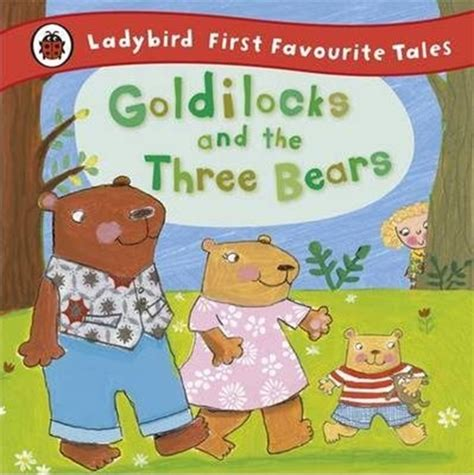 goldilocks and the three bears picture book goldilocks and the three bears 9781409306290 ladybird