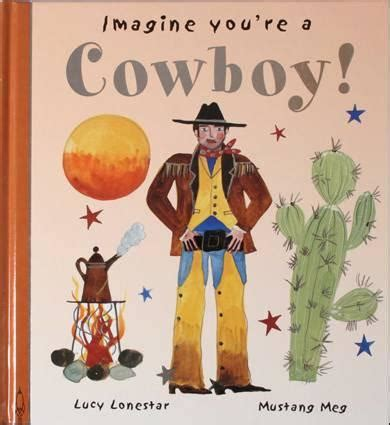 imagine picture book book imagine you re a cowboy loveheart