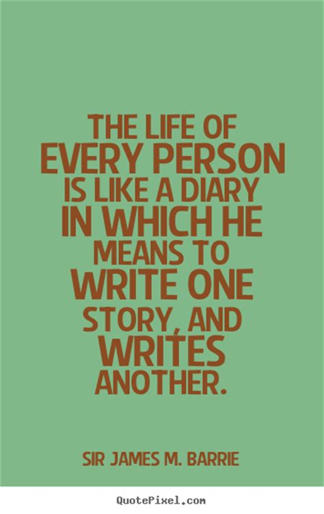 Sir James M. Barrie picture quotes - The life of every ...