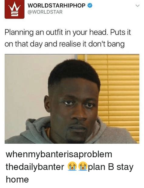 Worldstarhiphop Meme - worldstarhiphop star planning an outfit in your head puts