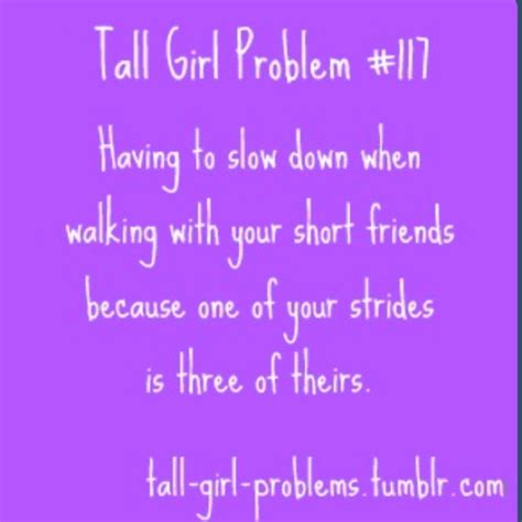 tall girl problems quotes quotesgram