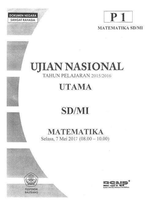 soal un sd 2016 latihan soal us sd 2017 bahasa indonesia matematika dan