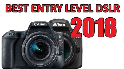 best entry level dslr best entry level dslr 2018