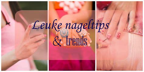 nagel tips leuke nageltips en trends