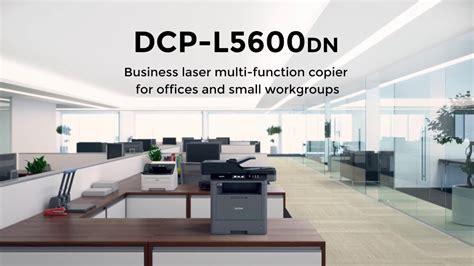 Printer Laser Dcp L5600dn Printscancopymono dcp l5600dn laser multi func end 12 4 2018 9 15 am