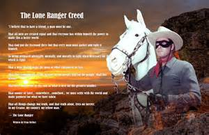 The lone ranger creed revisited my favorite westerns