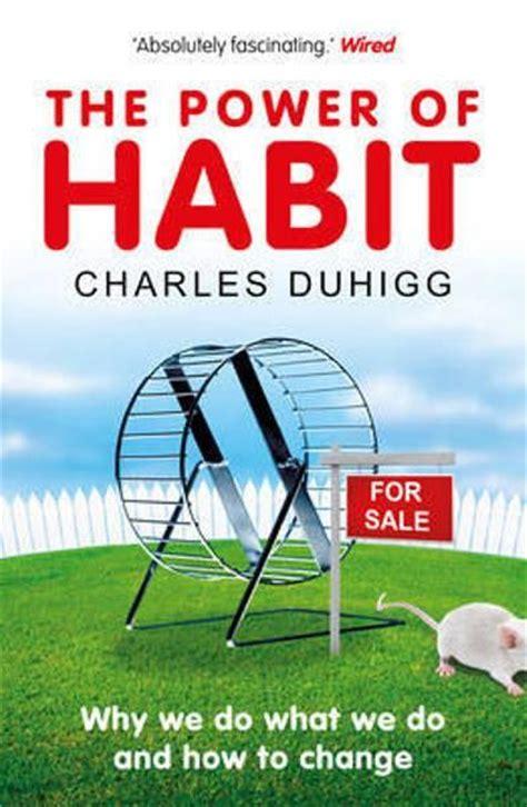 libro the power of the the power of habit charles duhigg comprar libro en fnac es