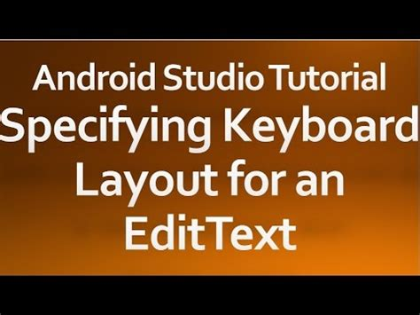 android studio keyboard tutorial android studio tutorial 09 specifying the keyboard