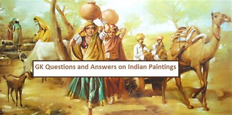 Arts And Cultural Management Mba by Gk Questions And Answers On Indian Paintings