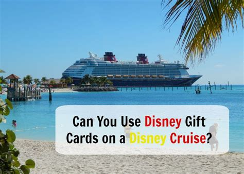 can you use disney gift cards on a disney cruise - What Can You Use Disney Gift Cards On
