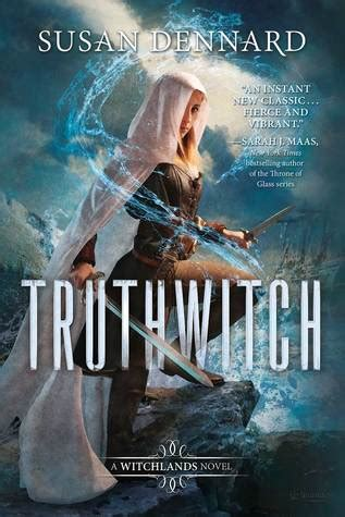 truthwitch the witchlands 1 by dennard reviews discussion bookclubs lists